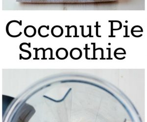 Coconut Pie Smoothie from LauraFuentes.com