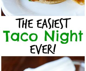 The Easiest Taco Night EVER from LauraFuentes.com