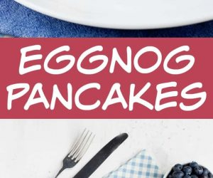 Eggnog Pancakes - perfect holiday addition to your favorite family breakfast. Easy recipe that is quick and taste just like Christmas.